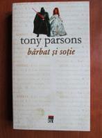 Anticariat: Tony Parsons - Barbat si sotie