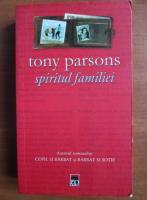 Anticariat: Tony Parsons - Spiritul familiei