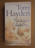 Anticariat: Torey Hayden - Twilight children