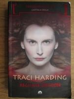 Anticariat: Traci Harding - Trilogia mistica. Reginele-dragon