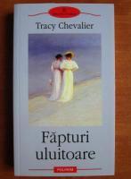 Anticariat: Tracy Chevalier - Fapturi uluitoare