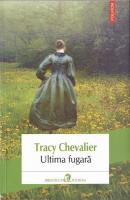 Anticariat: Tracy Chevalier - Ultima fugara
