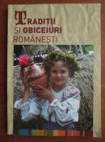 Anticariat: Traditii si obiceiuri romanesti