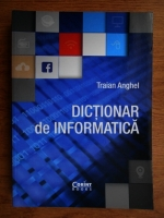 Traian Anghel - Dictionar de informatica