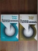 Traian Cretu - Fizica generala (2 volume)