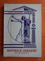 Traian D. Stanciulescu - Miturile creatiei. Lecturi semiotice