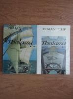 Anticariat: Traian Filip - Thalassa (2 volume)