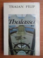 Anticariat: Traian Filip - Thalassa (volumul 2)