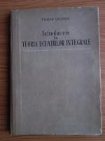 Traian Lalescu - Teoria ecuatiilor integrale