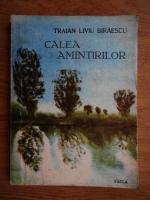 Anticariat: Traian Liviu Biraescu - Calea amintirilor