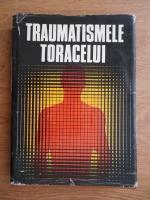 Traian Oancea - Traumatismele toracelui