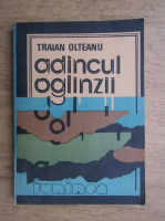 Traian Olteanu - Adancul oglinzii