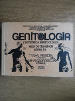 Anticariat: Traian Rebedea - Genintologia, lectii de obstetrica (volumul 1)