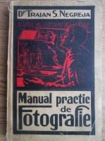 Traian S. Negreja - Manual practic de fotografie