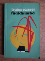 Traian T. Cosovei - Firul de iarba