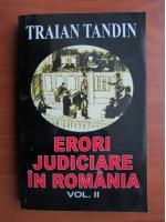 Traian Tandin - Erori judiciare in Romania (vol. 2)