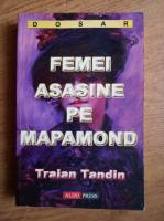 Traian Tandin - Femei asasine pe mapamond