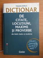 Anticariat: Traian Zorila - Dictionar de citate, locutiuni, maxime si proverbe din limbi clasice si moderne
