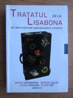 Anticariat: Tratatul de la Lisabona. UE catre reforma institutionala si consens