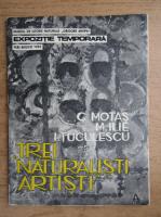 Trei naturalisti artisti. Constantin Motas, Mircea Ilie, Ion Tuculescu