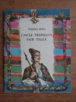 Anticariat: Trifan Balta - Uncle Triphan's fair tales