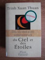 Trinh Xuan Thuan - Dictionnaire amoureux du ciel et des etoiles