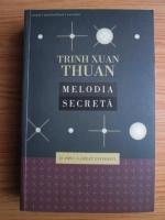 Anticariat: Trinh Xuan Thuan - Melodia secreta. Si Omul a creat Universul