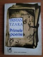 Anticariat: Tristan Tzara - Primele poeme si Insurectia de la Zurich
