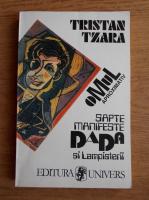 Anticariat: Tristan Tzara - Sapte manifeste Dada. Lampisterii. Omul aproximativ
