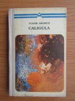 Tudor Arghezi - Caligula