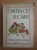 Anticariat: Tudor Arghezi - Cartea cu jucarii (1931)