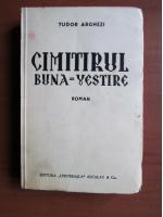 Anticariat: Tudor Arghezi - Cimitirul Buna-Vestire (editie veche)