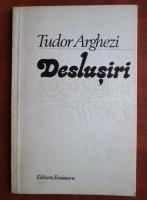 Anticariat: Tudor Arghezi - Deslusiri