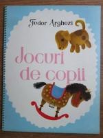 Tudor Arghezi - Jocuri de copii