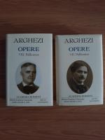 Tudor Arghezi - Opere, volumele 7 si 8 (Academia Romana)
