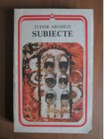 Anticariat: Tudor Arghezi - Subiecte