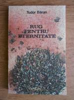 Anticariat: Tudor Baran - Rug pentru eternitate