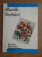 Tudor Diaconu - Marile serbari