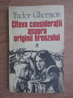 Tudor Gherman - Cateva consideratii asupra originii bronzului