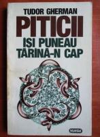 Tudor Gherman - Piticii isi puneau tarana-n cap