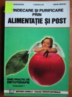 Anticariat: Tudor Ilie - Vindecare si purificare prin alimentatie si post (Volumul 1)