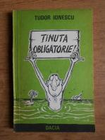 Tudor Ionescu - Tinuta obligatorie!