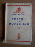 Tudor Musatescu - Teatru la domiciliu (1944)