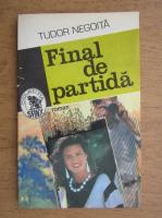Anticariat: Tudor Negoita - Final de partida
