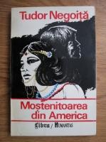 Anticariat: Tudor Negoita - Mostenitoarea din America
