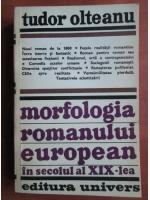 Anticariat: Tudor Olteanu - Morfologia romanului european in secolul al XIX-lea