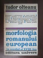 Tudor Olteanu - Morfologia romanului european in secolul al XVIII-lea