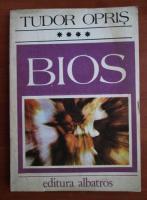Anticariat: Tudor Opris - Bios (volumul 4)