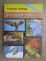 Anticariat: Tudor Opris - Din tainele lumii vii (volumul 2)