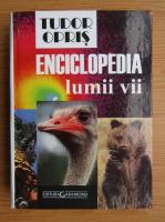Anticariat: Tudor Opris - Enciclopedia lumii vii